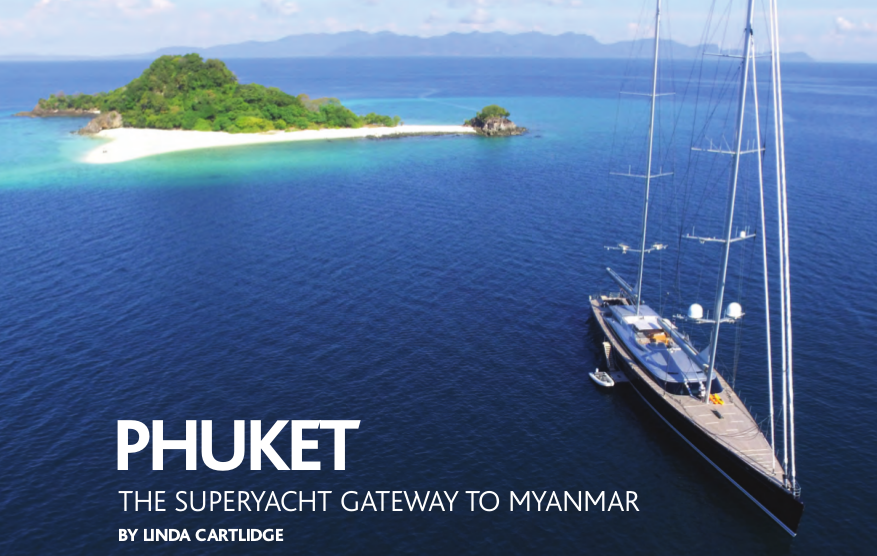 Phuket - The superyacht gateway to Myanmar